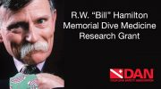 "DAN Announces the 2017 Recipient of the R.W. ""Bill"" Hamilton Memorial Dive Medicine Research Grant"