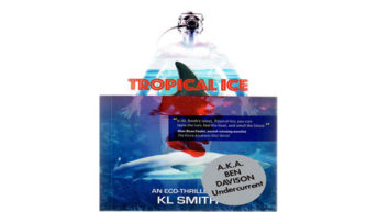 Tropical Ice: A just-released scuba eco-thriller-like-no-other, by the editor of Undercurrent